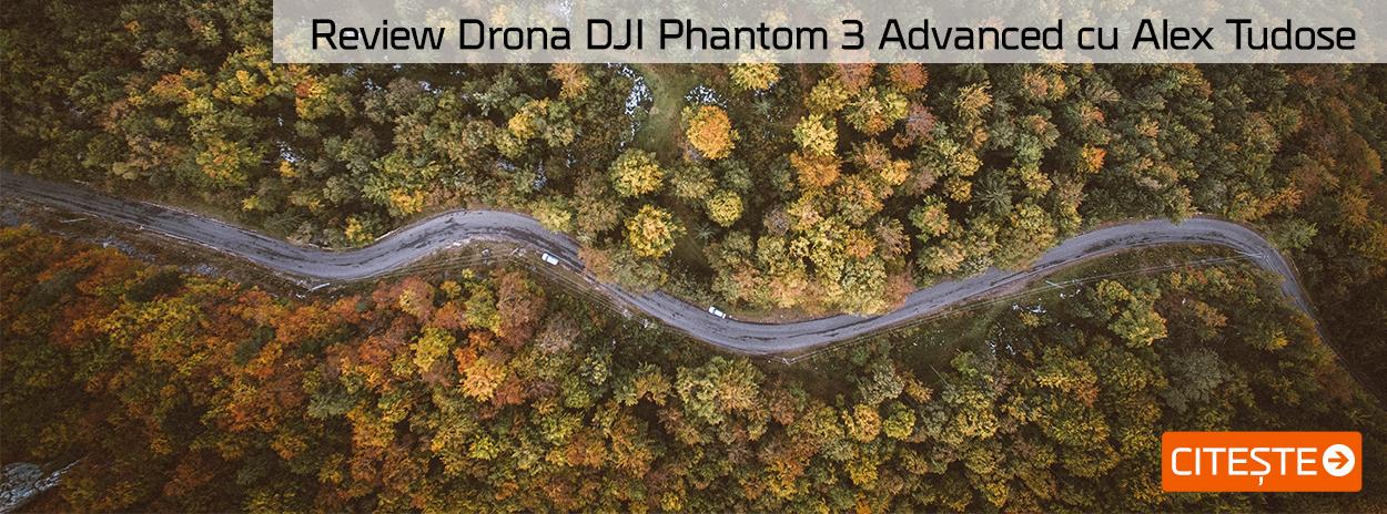 Review Drona DJI Phantom 3 Advanced cu Alex Tudose
